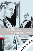 The Picture of Dorian Gray - With Audio Level 3 Oxford Bookworms Library ebook by Oscar Wilde