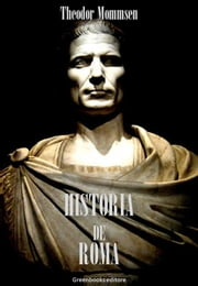 Historia de Roma ebook by Theodor Mommsen