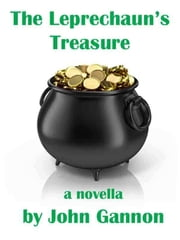 The Leprechaun's Treasure ebook by John Gannon