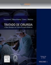 Sabiston Tratado de Cirurgia - A Base Biológica da Prática Cirúrgica Moderna ebook by Courtney Townsend,R. Daniel Beauchamp,B. Mark Evers,Kenneth L. Mattox
