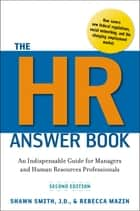 The HR Answer Book - An Indispensable Guide for Managers and Human Resources Professionals ebook by Shawn Smith, Rebecca Mazin