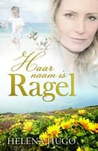 Haar naam is Ragel ebook by Helena Christina Hugo