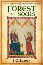 Forest of Souls - An Ela of Salisbury Medieval Mystery ebook by J. G. Lewis