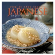 Step by Step Cooking Japanese - Delightful Ideas for Everyday Meals ebook by Keiko Ishida