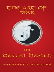 The Art of War on Dental Health ebook by Margaret McMillan