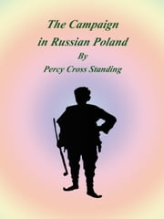 The Campaign in Russian Poland ebook by Percy Cross Standing
