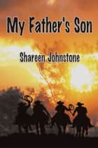 My Father's Son ebook by Shareen Johnstone