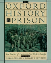 The Oxford History of the Prison: The Practice of Punishment in Western Society ebook by Norval Morris,David J. Rothman