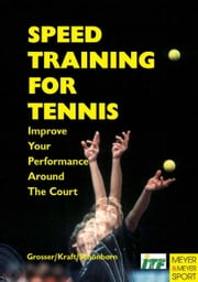 Speed Training for Tennis ebook by Grosser, Manfred