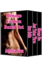 Ménage Erotica Boxed Set ebook by Angelica Siren