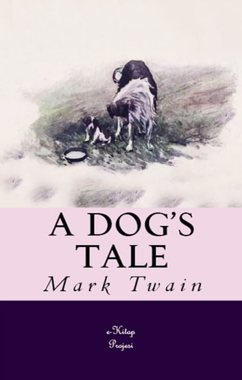 A Dog's Tale ebook by Mark Twain
