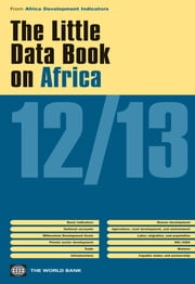 The Little Data Book on Africa 2012/2013 ebook by World Bank