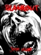 Blackout - The Tale of Zombie Horror ebook by Josh Hedge