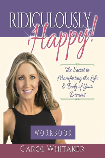 Ridiculously Happy! Workbook ebook by Carol Whitaker