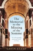 The Memorial to the Missing of the Somme ebook by Gavin Stamp