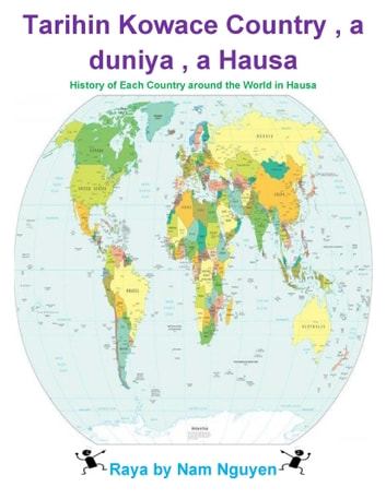Tarihin Kowace Country , a duniya , a Hausa - History of Each Country around the World in Hausa ebook by Nam Nguyen