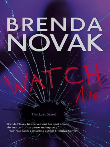 Watch Me (Mills & Boon M&B) (The Last Stand, Book 3) ebook by Brenda Novak