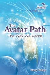 The Avatar Path: The Way We Came ebook by Harry Palmer