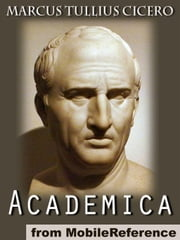 Academica: Revised And Explained By James S. Reid (Mobi Classics) ebook by Marcus Tullius Cicero