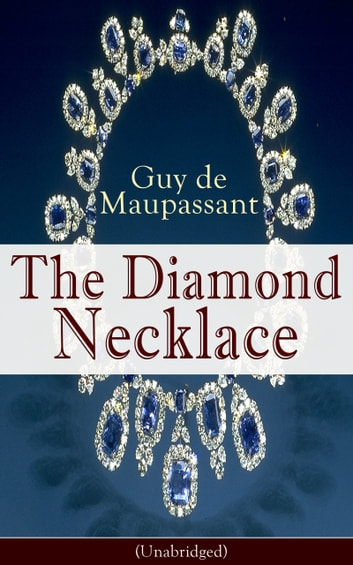 the wrong lifes values in guy de maupassants the diamond necklace The entire wikipedia with video and photo galleries for each article find something interesting to watch in seconds.