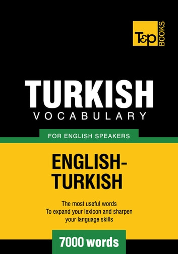 Turkish Vocabulary for English Speakers - 7000 Words ebook by Andrey Taranov
