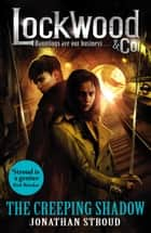 Lockwood & Co: The Creeping Shadow ebook by