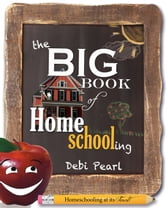 The Big Book of Homeschooling ebook by Debi Pearl