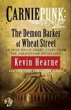 Carniepunk: The Demon Barker of Wheat Street ebook by Kevin Hearne