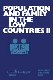 Population and family in the Low Countries II ebook by H.G. Moors,Robert L. Cliquet,G. Dooghe,Dirk J. van de Kaa