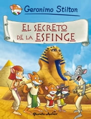 El secreto de la esfinge - Cómic Geronimo Stilton 3 ebook by Geronimo Stilton