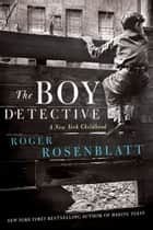 The Boy Detective ebook by Roger Rosenblatt