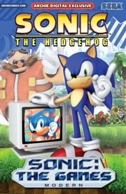 "Sonic the Hedgehog: The Games - Modern ebook by Ian Flynn,Ken Penders,Tania Del Rio,Patrick ""SPAZ"" Spaziante,Tracy Yardley!,Jim Amash,John Workman,Jason Jensen,Ben Hunzeker,Josh Ray,Aimee Ray,Teresa Davidson,Stingray Grafik Wurks,Michael Watkins,Terry Austin,Matt Herms,Jamal Peppers,Ben Bates,Scott Shaw!,Dave Manak,Jon D'Agostino,Harvey Mercadoocasio"