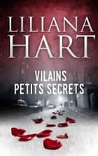 Vilains Petits Secrets ebook by Liliana Hart