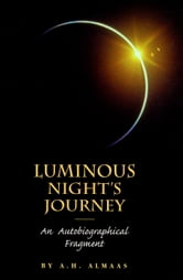Luminous Night's Journey - An Autobiographical Fragment ebook by A. H. Almaas