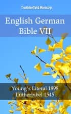 English German Bible VII - Young´s Literal 1898 - Lutherbibel 1545 ebook by Robert Young, Joern Andre Halseth, TruthBeTold Ministry