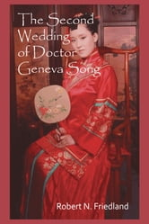 The Second Wedding of Doctor Geneva Song ebook by Robert N. Friedland
