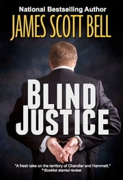 Blind Justice - A Thriller ebook by James Scott Bell