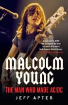 Malcolm Young - The man who made AC/DC ebook by