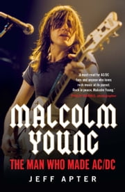 Malcolm Young - The man who made AC/DC ebook by Jeff Apter