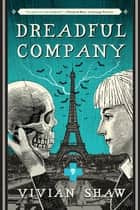 Dreadful Company - A Dr Greta Helsing Novel eBook by Vivian Shaw