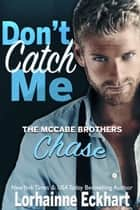 Don't Catch Me ebook by