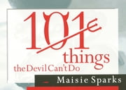 101 Things the Devil Can't Do ebook by Maisie Sparks