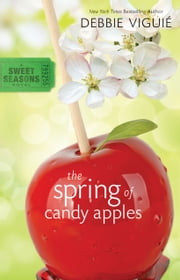 The Spring of Candy Apples ebook by Debbie Viguié