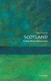Scotland: A Very Short Introduction ebook by Rab Houston