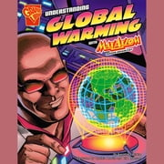 Understanding Global Warming with Max Axiom, Super Scientist audiobook by Agnieszka Biskup