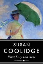 What Katy Did Next ebook by Susan Collidge