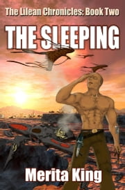 The Lilean Chronicles: Book Two ~ The Sleeping ebook by Merita King