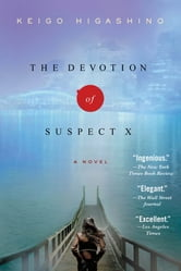 The Devotion of Suspect X - A Detective Galileo Novel ebook by Keigo Higashino
