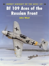 Bf 109 Aces of the Russian Front ebook by John Weal