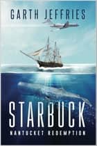 Starbuck, Nantucket Redemption - A Novel ebook by